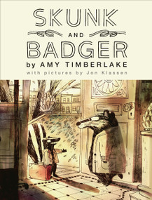 Skunk and Badger (Skunk and Badger 1) by Amy Timberlake, Jon Klassen, 9781643750057