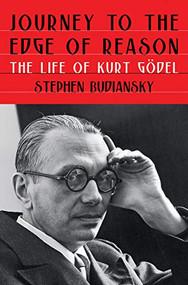 Journey to the Edge of Reason (The Life of Kurt Gödel) by Stephen Budiansky, 9781324005445