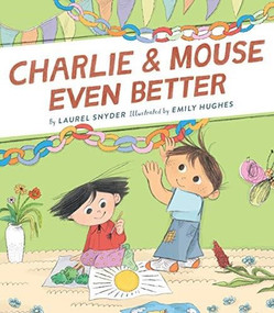 Charlie & Mouse Even Better: Book 3 in the Charlie & Mouse Series (Beginning Chapter Books, Beginning Chapter Book Series, Funny Books for Kids, Kids Book Series) by Laurel Snyder, Emily Hughes, 9781452170657