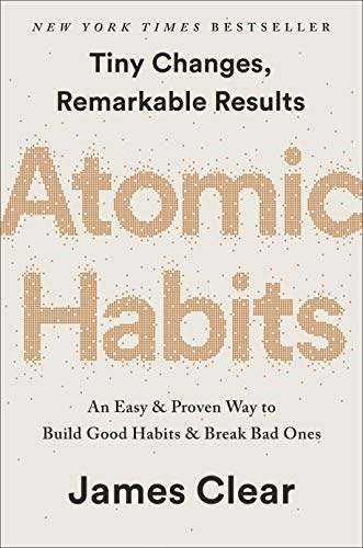 Atomic Habits (An Easy & Proven Way to Build Good Habits & Break Bad Ones) by James Clear, 9780735211292