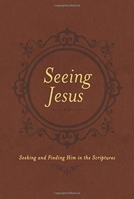 Seeing Jesus (Seeking and Finding Him in the Scriptures) (Miniature Edition) by Nancy Guthrie, 9781496416001