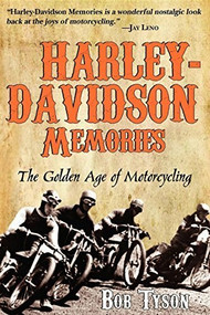 Harley-Davidson Memories (The Golden Age of Motorcycling) by Bob Tyson, 9781596527676