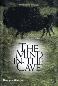 Mind in the Cave (Consciousness and the Origins of Art) by David Lewis-Williams, 9780500284650