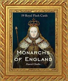 Monarchs of England (59 Royal Flashcards) by Dan Chalke, 9781452172835