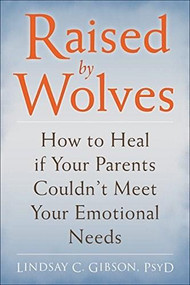 Adult Children of Emotionally Immature Parents (How to Heal from Distant, Rejecting, or Self-Involved Parents) by Lindsay C. Gibson, 9781626251700
