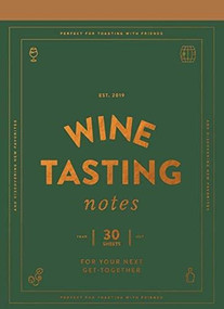 Wine Tasting Notes (30 tear-out sheets for your next get-together (Stocking Stuffer, Wine Drinker's Gift, Hostess Gift)) by Chronicle Books, 9781452174235