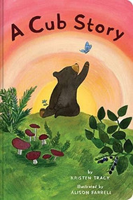 A Cub Story by Alison Farrell, Kristen Tracy, 9781452174587