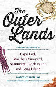 The Outer Lands (A Natural History Guide to Cape Cod, Martha's Vineyard, Nantucket, Block Island, and Long Island) by Dorothy Sterling, 9781682681886