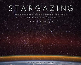 Stargazing (Photographs of the Night Sky from the Archives of NASA (Astronomy Photography Book, Astronomy Gift for Outer Space Lovers)) by Nirmala Nataraj, 9781452174891