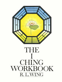 The I Ching Workbook by R.L. Wing, 9780385128384