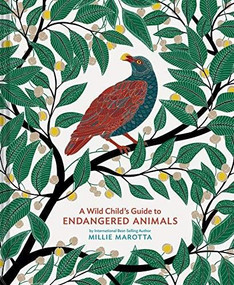 A Wild Child's Guide to Endangered Animals ((Endangered Species Book, Wild Animal Guide, Books About Animals, Plant and Animal Books, Animal Art Books)) by Millie Marotta, 9781452176864