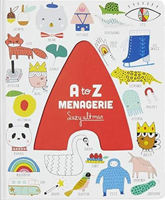 A to Z Menagerie ((ABC Baby Book, Sensory Alphabet Board Book for Babies and Toddlers, Interactive Book for Babies)) by Suzy Ultman, 9781452177113