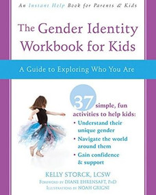 The Gender Identity Workbook for Kids (A Guide to Exploring Who You Are) by Kelly Storck, Diane Ehrensaft, Noah Grigni, 9781684030309