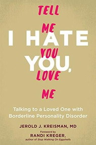 Talking to a Loved One with Borderline Personality Disorder (Communication Skills to Manage Intense Emotions, Set Boundaries, and Reduce Conflict) by Jerold J. Kreisman, Randi Kreger, 9781684030460