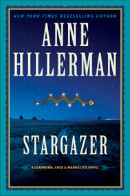 Stargazer (A Leaphorn, Chee & Manuelito Novel) by Anne Hillerman, 9780062908339