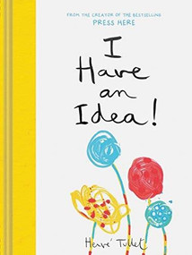I Have an Idea! (Interactive Books for Kids, Preschool Imagination Book, Creativity Books) by Herve Tullet, 9781452178585