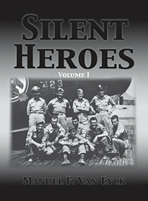 Silent Heroes by Manuel F. Van Eyck, 9781563118067