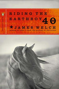 Riding the Earthboy 40 by James Welch, James Tate, 9780143034391