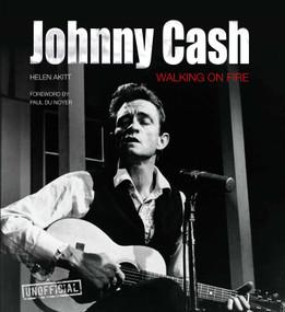 Johnny Cash (Walking on Fire) by Helen Akitt, Paul Noyer, 9781839641978