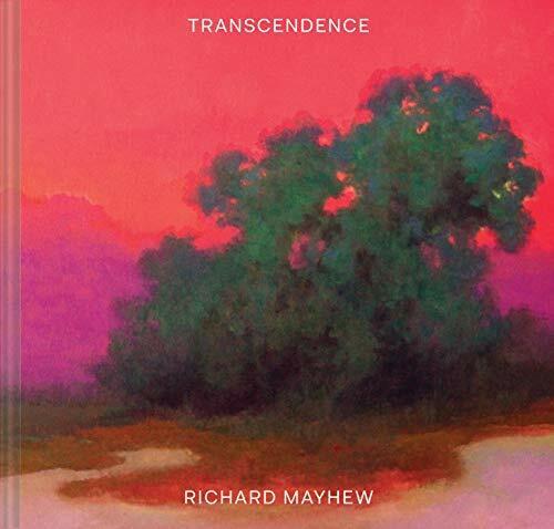 Transcendence ((American Landscape Painting, Painter Richard Mayhew Art Book)) by Richard Mayhew, Mikaela Sardo Lamarche, Andrew Walker, 9781452178905