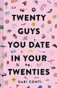 Twenty Guys You Date in Your Twenties ((Funny Dating Book for Women, Online Dating Book for Women)) by Gabi Conti, 9781452179742