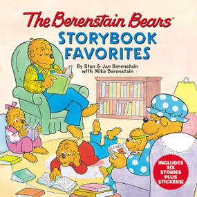 The Berenstain Bears Storybook Favorites (Includes 6 Stories Plus Stickers!) by Mike Berenstain, Mike Berenstain, Stan & Jan Berenstain, 9780062930026