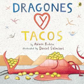 Dragones y Tacos by Adam Rubin, Daniel Salmieri, 9780147515599