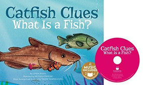 Catfish Clues (What is a Fish?) by Linda Ayers, Nicola O'Byrne, Drew Temperante, Drew Temperante, 9781632905840