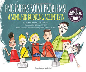 Engineers Solve Problems! (A Song for Budding Scientists) by Blake Hoena, Mark Oblinger, Kelly Canby, Katie Hoena, Mark Oblinger, 9781632906229