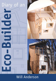 Diary of an Eco-Builder by Will Anderson, 9781903998793