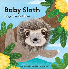 Baby Sloth: Finger Puppet Book ((Finger Puppet Book for Toddlers and Babies, Baby Books for First Year, Animal Finger Puppets)) (Miniature Edition) by Chronicle Books, Yu-Hsuan Huang, 9781452180298