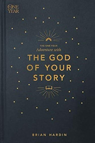 The One Year Adventure with the God of Your Story by Brian Hardin, 9781631468377