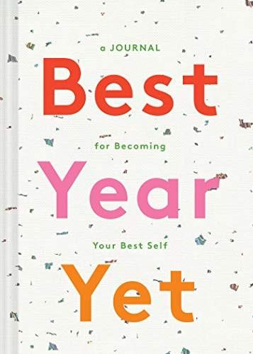 Best Year Yet (A Journal for Becoming Your Best Self (Self Improvement Journal, New Year's Gift, Mother's Day Gift)) by Chronicle Books, 9781452180557