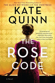 The Rose Code (A Novel) by Kate Quinn, 9780062943477