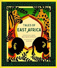 Tales of East Africa ((African Folklore Book for Teens and Adults, Illustrated Stories and Literature from Africa)) by Jamilla Okubo, 9781452182582