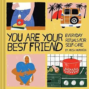 You Are Your Best Friend by Anisa Makhoul, 9781452182810