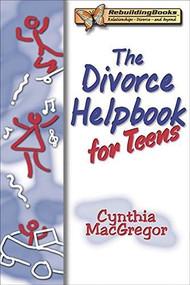 Divorce Helpbook for Teens by Cynthia MacGregor, 9781886230576