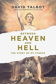 Between Heaven and Hell (The Story of My Stroke) by David Talbot, 9781452183336