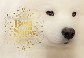 Best in Show ((Dog Photography Book for Dog Lovers, Dog Show Photo Book)) by Dolly Faibyshev, 9781452183350