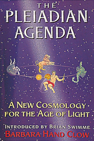 The Pleiadian Agenda (A New Cosmology for the Age of Light) by Barbara Hand Clow, Brian Swimme, 9781879181304