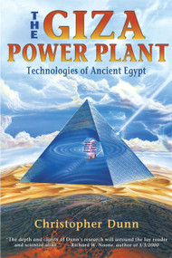 The Giza Power Plant (Technologies of Ancient Egypt) by Christopher Dunn, 9781879181502