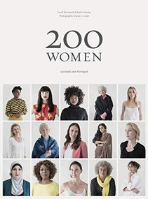 200 Women (Who Will Change the Way You See the World (Coffee Table book, Inspiring Women's book, Social book, Graduation book)) by Geoff Blackwell, Ruth Hobday, Kieran E. Scott, Sharon Gelman, 9781452184654