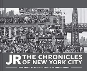 JR: The Chronicles of New York City by JR, 9781452184920