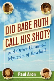 Did Babe Ruth Call His Shot? (And Other Unsolved Mysteries of Baseball) - 9780471482048 by Paul Aron, 9780471482048