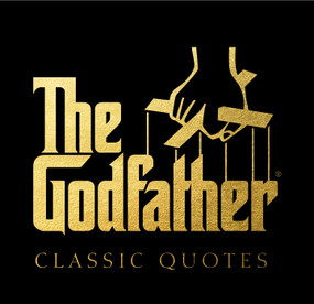 The Godfather Classic Quotes by Carlo DeVito, 9781933662831