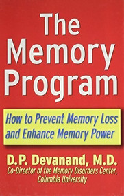 The Memory Program (How to Prevent Memory Loss and Enhance Memory Power) by M.D Devanand, D.P., 9781630262167