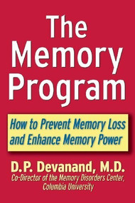 The Memory Program (How to Prevent Memory Loss and Enhance Memory Power) - 9780471398332 by M.D Devanand, D.P., 9780471398332