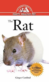 The Rat (An Owner's Guide to a Happy Healthy Pet) by Ginger Cardinal, 9781620457399