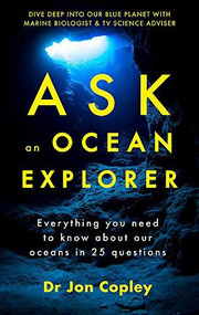 Ask an Ocean Explorer by Dr. Jon Copley, 9781473696907