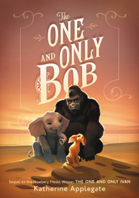 The One and Only Bob by Katherine Applegate, Patricia Castelao, 9780062991317